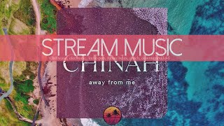 Chinah - Away From Me