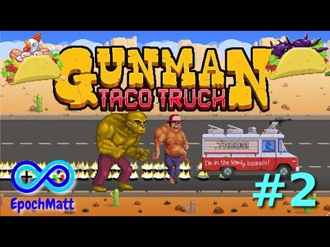 Spicy Salsa! Let's Play Gunman Taco Truck!