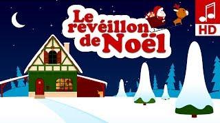 LE RÉVEILLON DE NOEL chanson de noël en français & comptine bébé et comptine pour maternelle