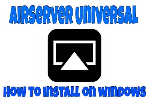 How to Install Airserver Universal 3.0 on Windows - A step by step video guide