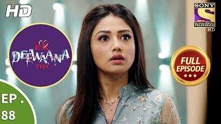 Ek Deewaana Tha - Ep 88 - Full Episode - 21st  February, 2018