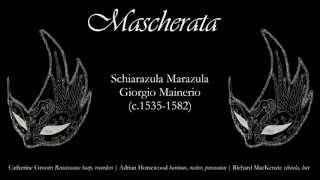 Giorgio Mainerio (c.1535-1582): Schiarazula Marazula