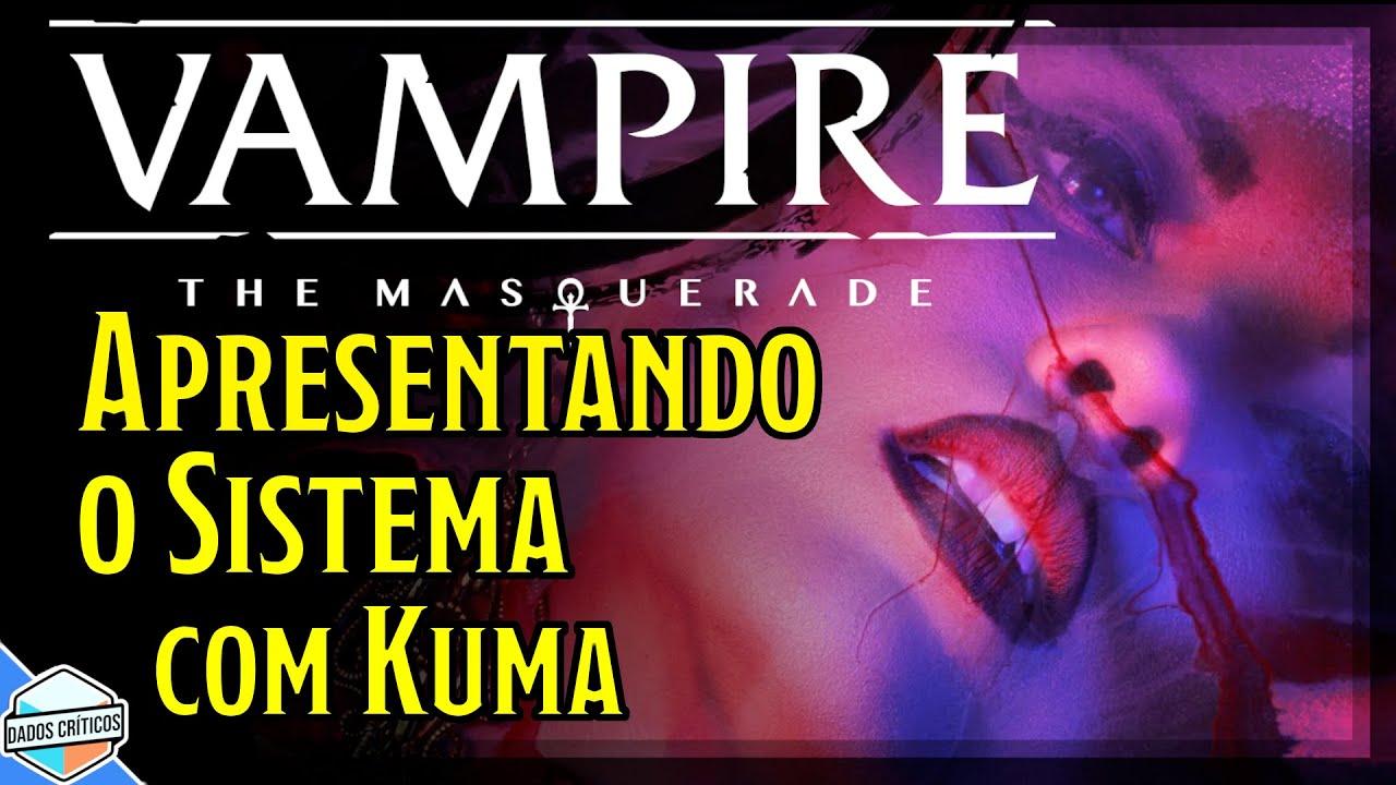 VAMPIRO, A MÁSCARA V5 │ APRESENTANDO O SISTEMA com Kuma
