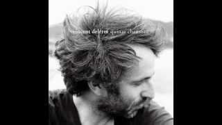 Vincent Delerm - Je pense à toi