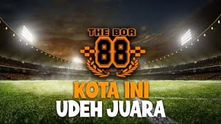 Download The BOR 88 - Kota Ini Udeh Juara