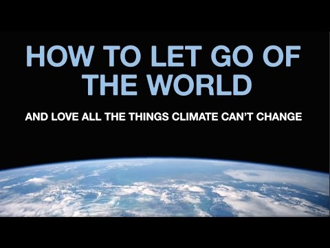 HOW TO LET GO OF THE WORLD Environmental Doc with Director Josh Fox