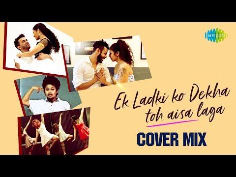 Ek Ladki Ko Dekha Toh Aisa Laga | Dance Cover Mix | Darshan Raval | Rochak Kohli | Gurpreet Saini