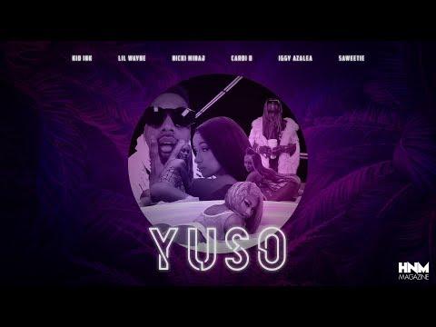 Kid Ink - YUSO feat Lil Wayne Nicki Minaj Cardi B Iggy Azalea & Saweetie MASHUP