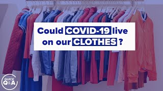 Could COVID-19 live on our clothes? We've got the answer