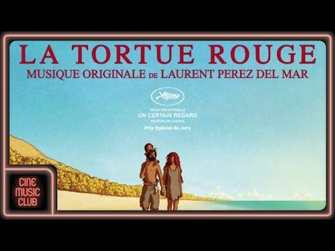LA TORTUE ROUGE (Musique du film par Laurent PEREZ DEL MAR)