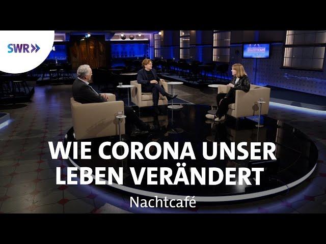 Ausnahmezustand - wie Corona unser Leben verändert   SWR Nachtcafé