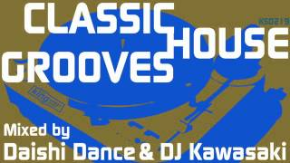 Daishi Dance - Classic House Grooves (Continuous Mix)