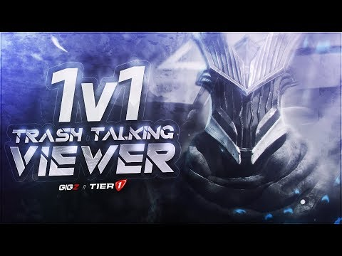 1v1'ing Trash Talking Viewer