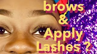 How To Do Brows/ How To Apply Lashes??