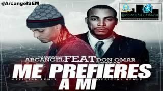 Arcangel Ft. Don Omar - Me Prefieres A Mi