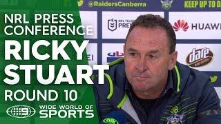 NRL Press Conference: Ricky Stuart - Round 10 | NRL on Nine