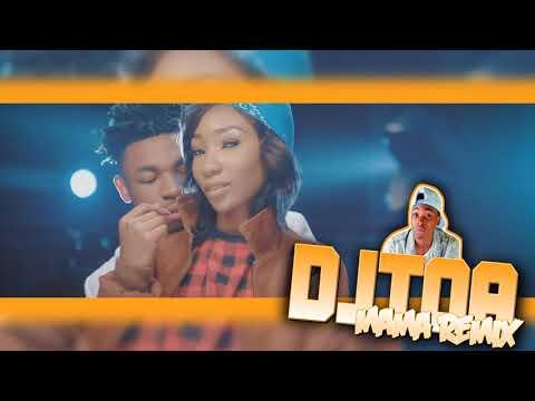 DJ TOA X MAMA REMIX 2017