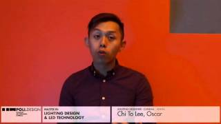 [Lighting Design & Led Technology] Student interview - Chi To Lee, Oscar