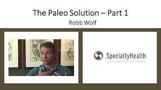 34. Robb Wolf Discusses The Paleo Solution 1