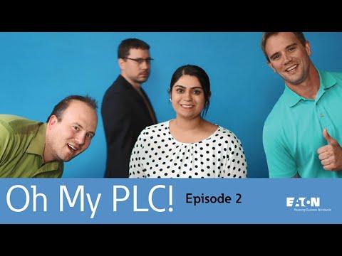 Eaton - Oh My PLC! - Episode 2