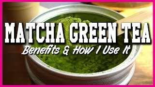 All About Matcha Green Tea (Benefits, Uses, Where to buy)