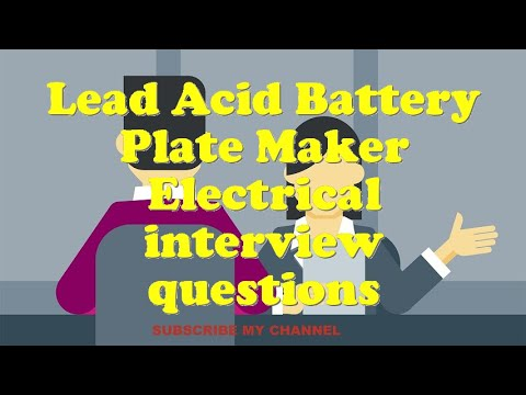 Lead Acid Battery Plate Maker Electrical interview questions