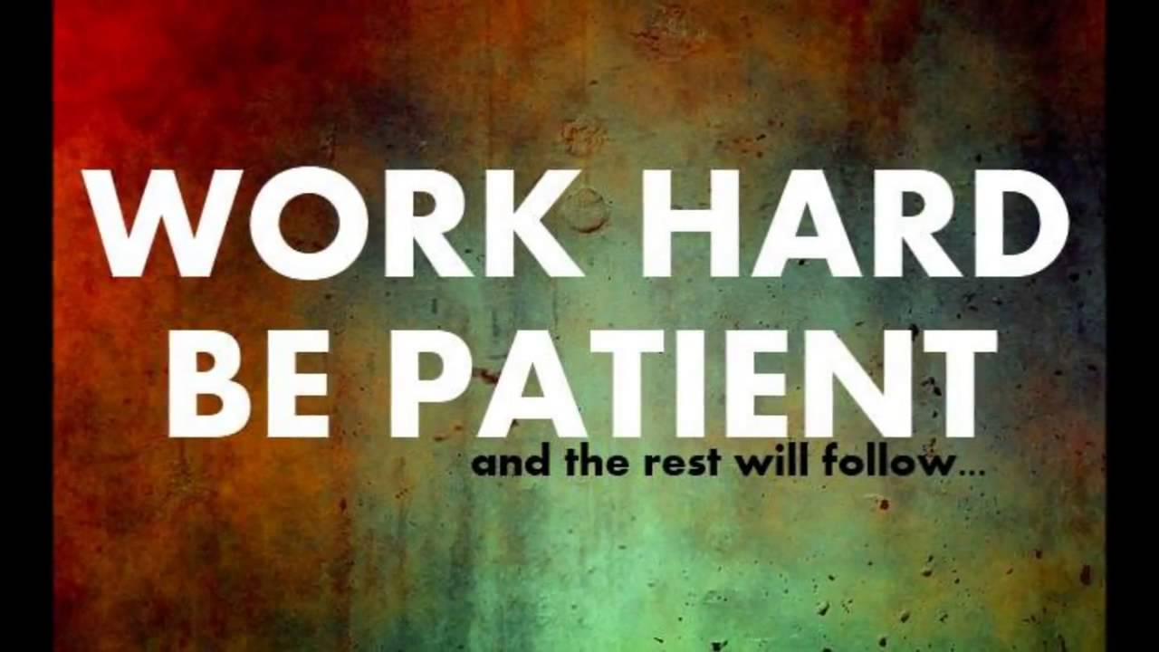 work hard and be patient to learn english