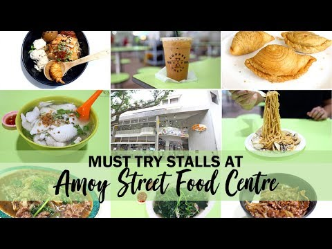 Amoy Street Food Centre – 15 Amazing Stalls