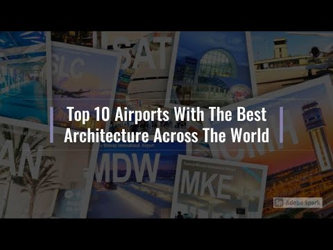 Top 10 Airports With The Best Architecture Across The World