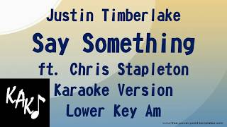 Justin Timberlake feat Chris Stapleton - Say Something Karaoke Lyrics Instrumental Lower Key Am
