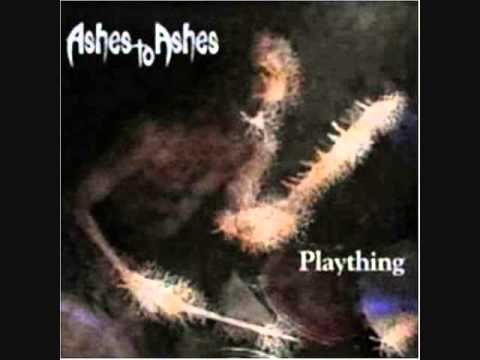 """Ashes To Ashes """"PLAYTHING"""" Whole Album 1999"""