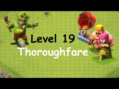 Clash of Clans - Single Player Campaign Walkthrough - Level 19 - Thoroughfare