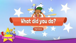 [Past tense] What did you do? - Educational Rap for Kids - English song for Children
