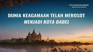 Kota Akan Digulingkan - Klip Film(1)Dunia Keagamaan Telah Merosot Menjadi Kota Babel
