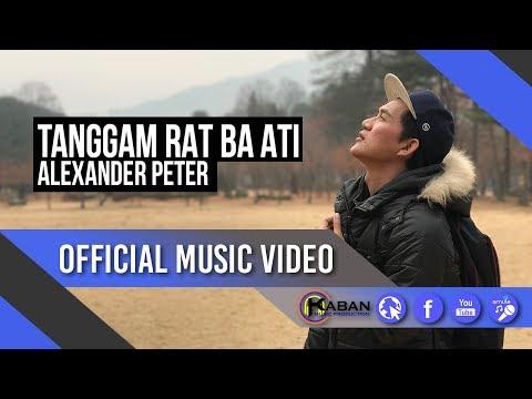 Alexander Peter | Tanggam Rat Ba Ati (Official Music Video)
