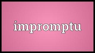 Impromptu Meaning