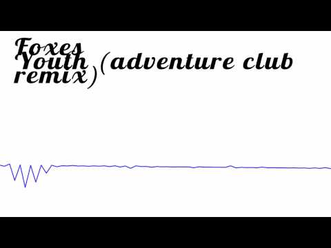 Foxes  Youth Adventure Club RemixNon CopyrightDownload