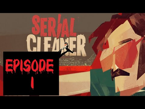 Serial Cleaner | Episode 1| We're very good at this game already |