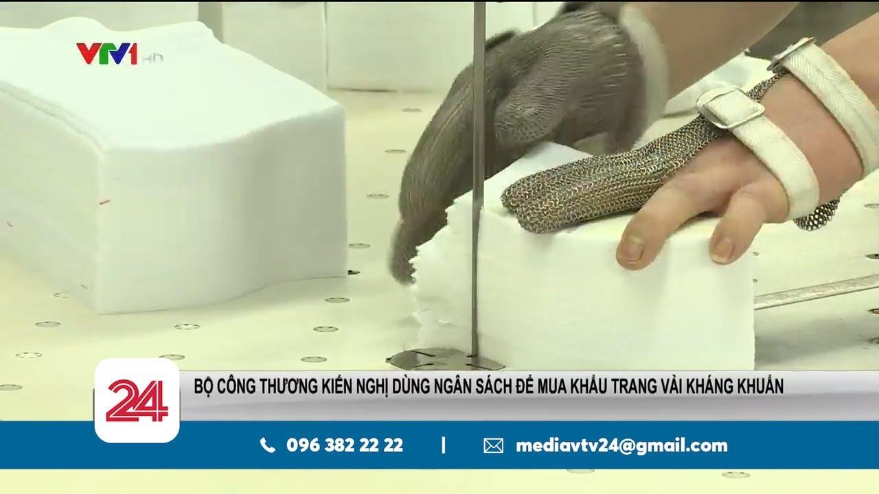 Bộ Công thương: Kiến nghị dùng ngân sách mua khẩu trang vải kháng khuẩn cho dân| VTV24
