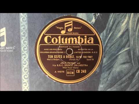 "Jack Payne and His BBC Dance Orchestra (w. Elsie Carlisle) - ""Ten Cents a Dance"" (1931)"