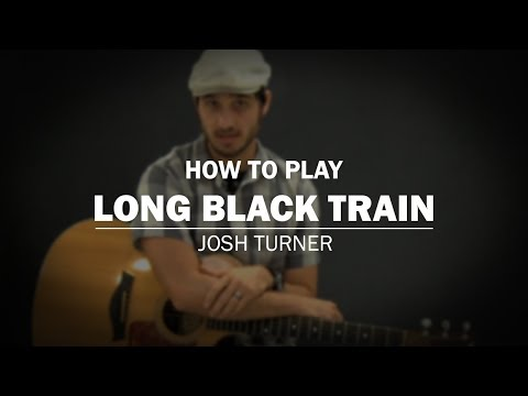 Long Black Train (Josh Turner) | How To Play | Beginner Guitar Lesson
