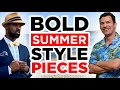7 Bold Style Pieces Every Man Should Wear This Summer | The StyleJumper Collab