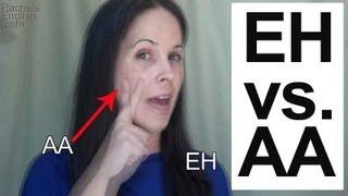 American English Pronunciation: EH [ɛ] vs. AA [æ] Vowels