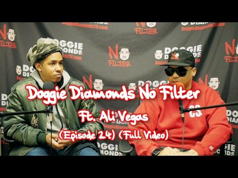 Doggie Diamonds No Filter Ft. Ali Vegas (Episode 24) (Full Video)
