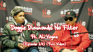 Doggie Diamonds No Filter Ft. Ali Vegas (Episode 24) (Full Video)