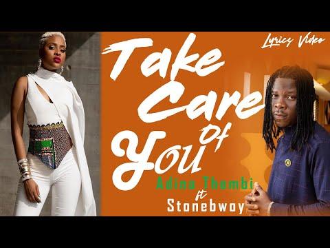 adina-ft-stonebwoy---take-care-of-you-l-lyrics