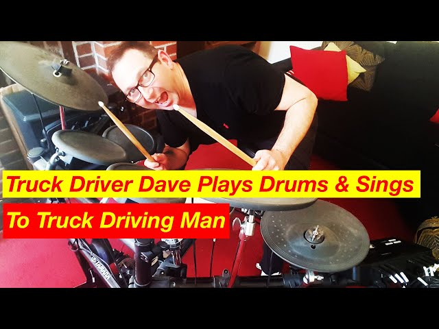 Truck Driving Man Song British Trucking Dave on Drums & Vocals