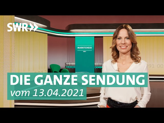 Sendung vom 13. April 2021 | Marktcheck SWR