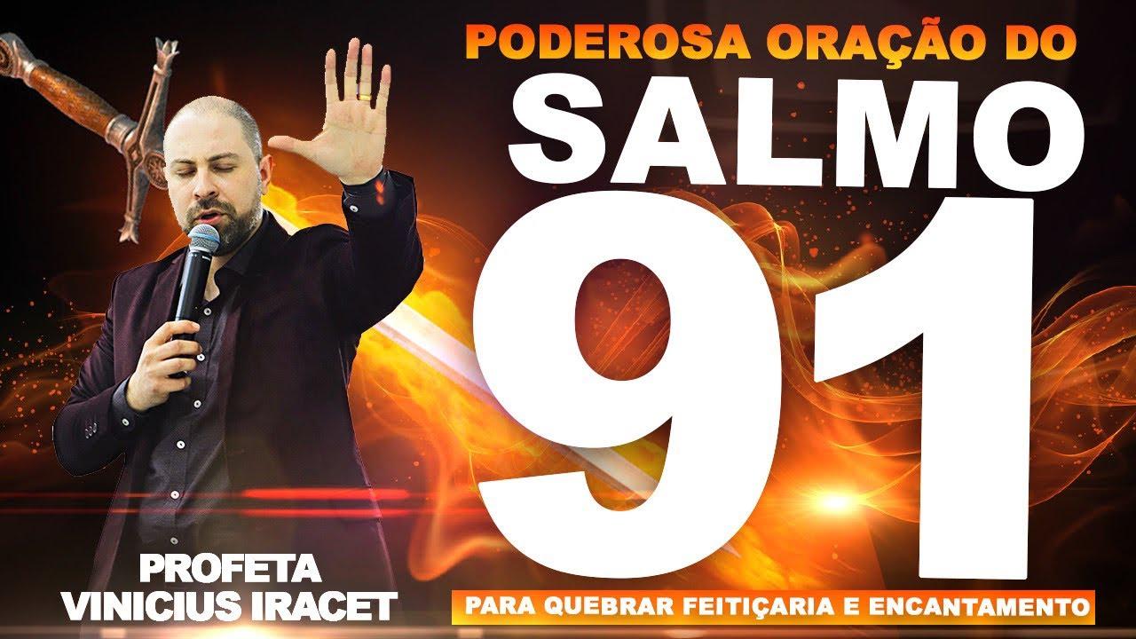 FORTE ORAÇÃO PARA QUEBRAR ENCANTAMENTO E FEITIÇARIA NO SALMO 91 - Profeta Vinicius Iracet