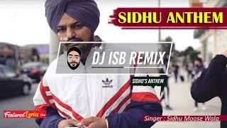 Sidhu's Anthem - Sidhu Moosewala - DJ IsB Remix
